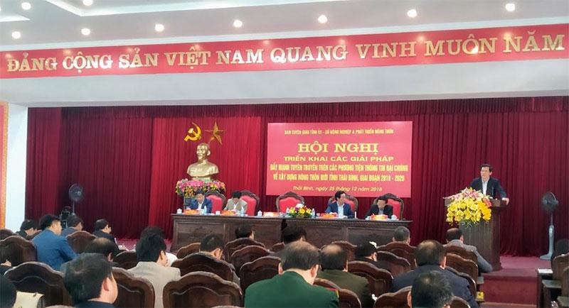 """Hội nghị """"Triển khai giải pháp đẩy mạnh tuyên truyền trên các phương tiện thông tin đại chúng về xây dựng nông thôn mới tỉnh Thái Bình, giai đoạn 2018 – 2020""""."""