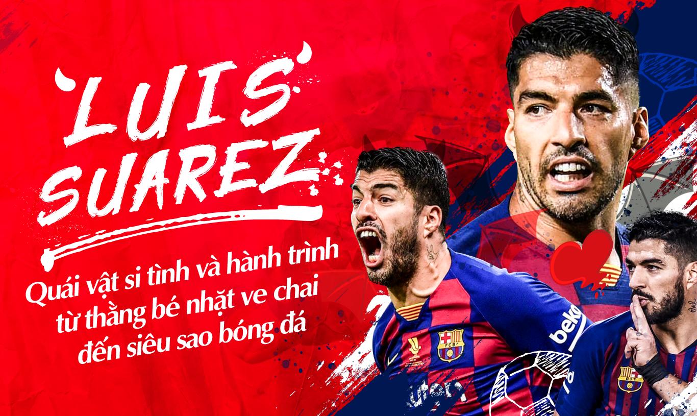 Luis Suarez: Quái vật si tình và hành trình từ thằng bé nhặt ve chai đến siêu sao bóng đá - Ảnh 1.