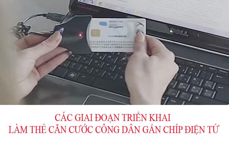 Các giai đoạn triển khai làm thẻ căn cước công dân gắn chíp điện tử - Ảnh 2.