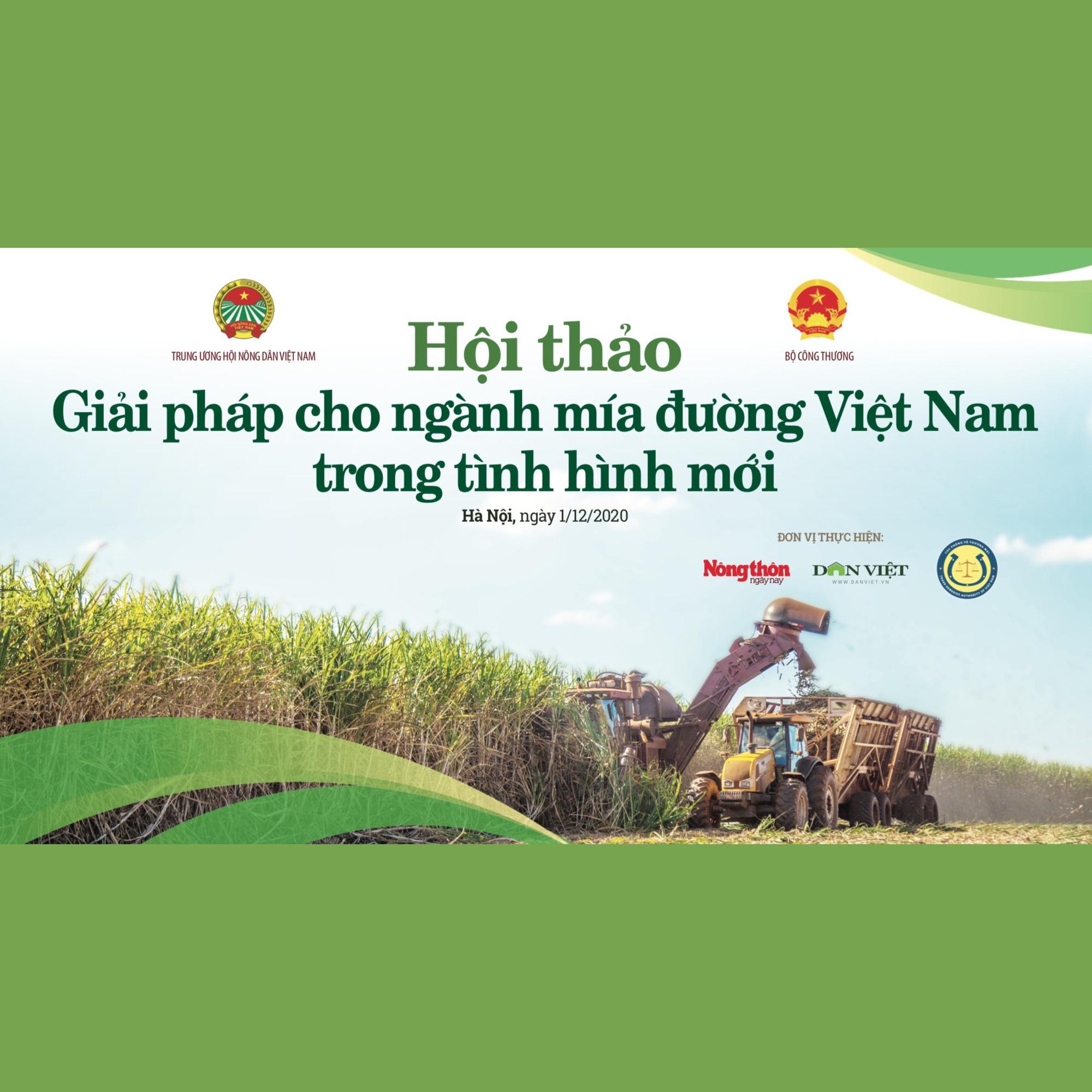 """Hội thảo: """"Giải pháp nào cho ngành mía đường Việt Nam trong tình hình mới""""? - Ảnh 1."""