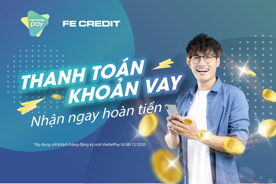 Nhận hoàn tiền tài lộc khi trả khoản vay FE CREDIT qua ViettelPay - Ảnh 1.