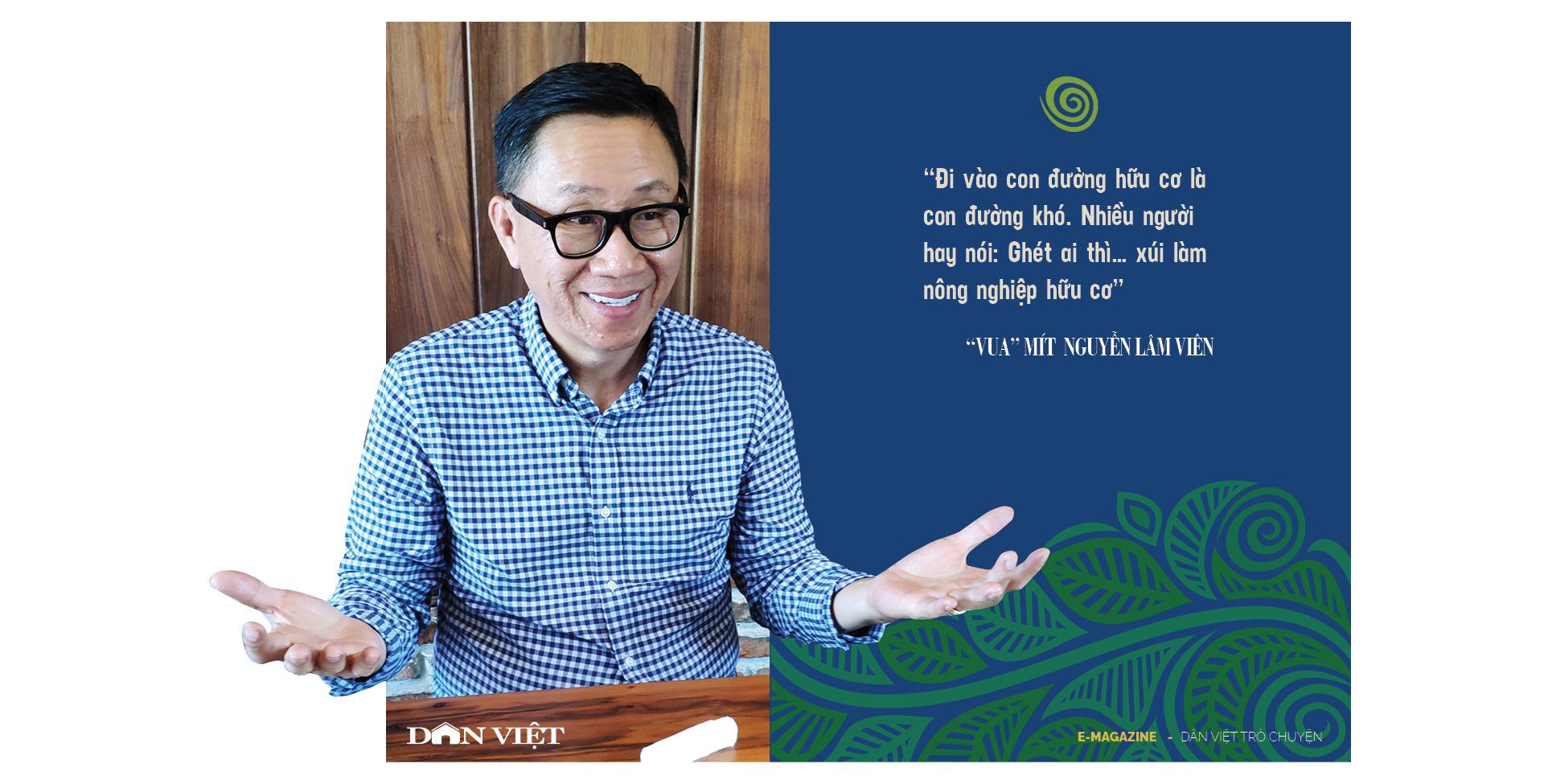 """""""Vua"""" mít  Nguyễn Lâm Viên – người được """"tẩy não"""" để làm nông nghiệp vì sự sống - Ảnh 5."""