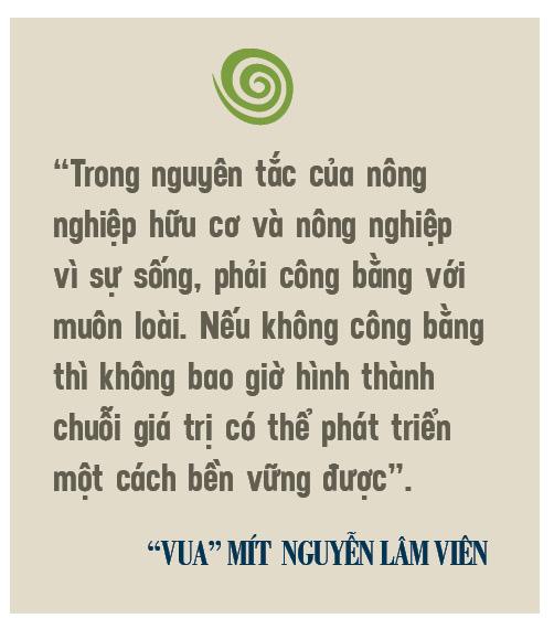 """""""Vua"""" mít  Nguyễn Lâm Viên – người được """"tẩy não"""" để làm nông nghiệp vì sự sống - Ảnh 10."""