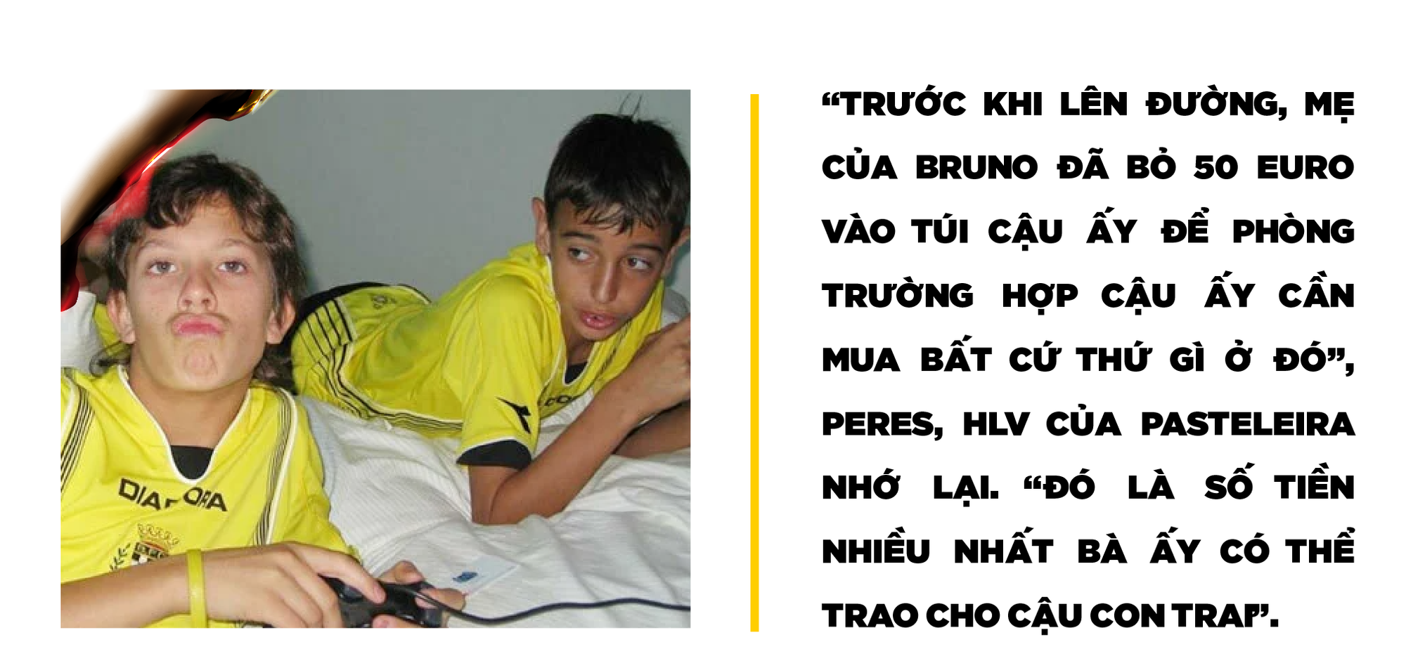 Bruno Fernandes: Cãi lời cha, gia tài của mẹ và hành trình trở thành cứu tinh M.U - Cầu Thủ - Ảnh 14.