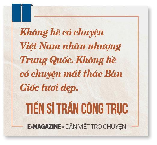 """Tiến sĩ Trần Công Trục: """"Không có chuyện Việt Nam bán đất, bán thác cho Trung Quốc"""" - Ảnh 5."""