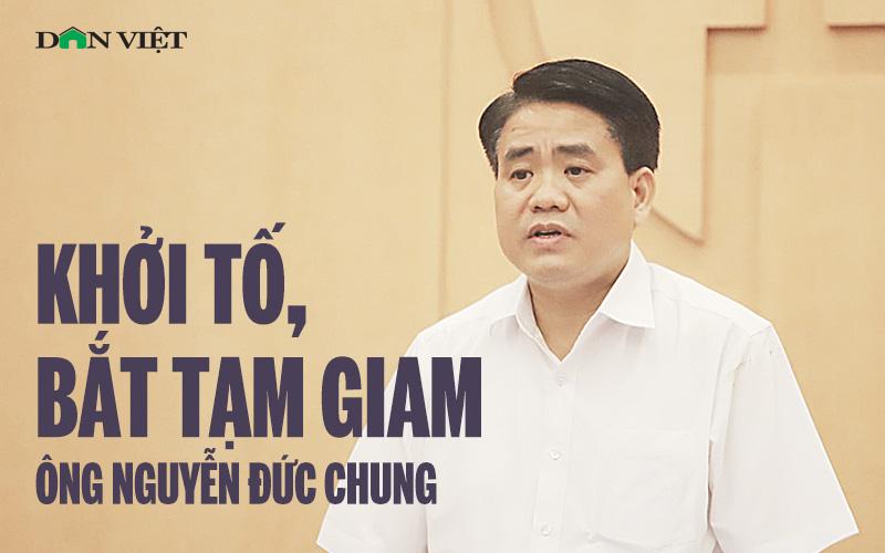 Chủ tịch Hà Nội Nguyễn Đức Chung bị khởi tố, bắt tạm giam - Ảnh 1.