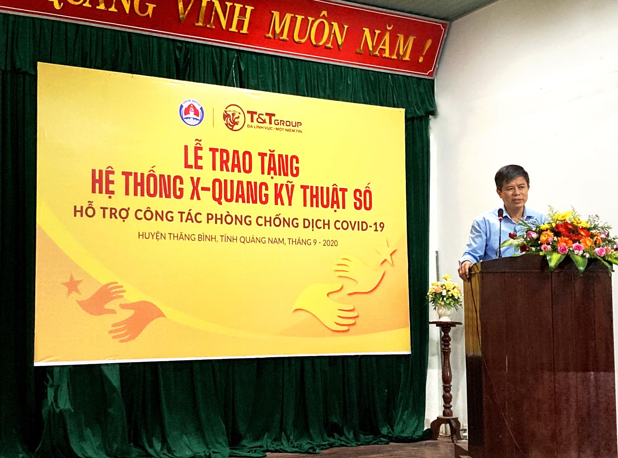 Tập đoàn T&T Group trao tặng hệ thống X-Quang kỹ thuật số hỗ trợ cho huyện Thăng Bình (tỉnh Quảng Nam) phòng chống dịch COVID-19 - Ảnh 3.