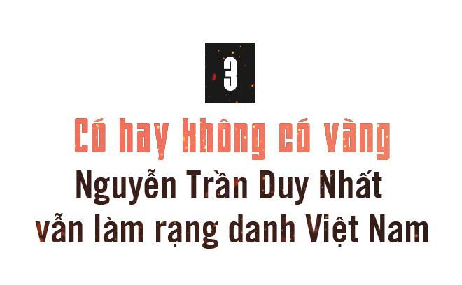 """Nguyễn Trần Duy Nhất: Hành trình kỳ lạ và """"ác mộng"""" SEA Games - Ảnh 9."""