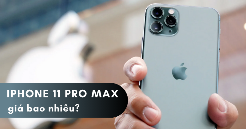 iPhone 11 Pro Max đỉnh cao công nghệ, giá hiện tại bao nhiêu? - Ảnh 1.