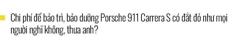 Chủ xe Nha Trang kể chuyện mua Porsche 911 Carrera S: 'Mua xe 10 tỷ mà chỉ nhìn qua giấy, giật mình với những option bằng cả chiếc Kia' - Ảnh 11.