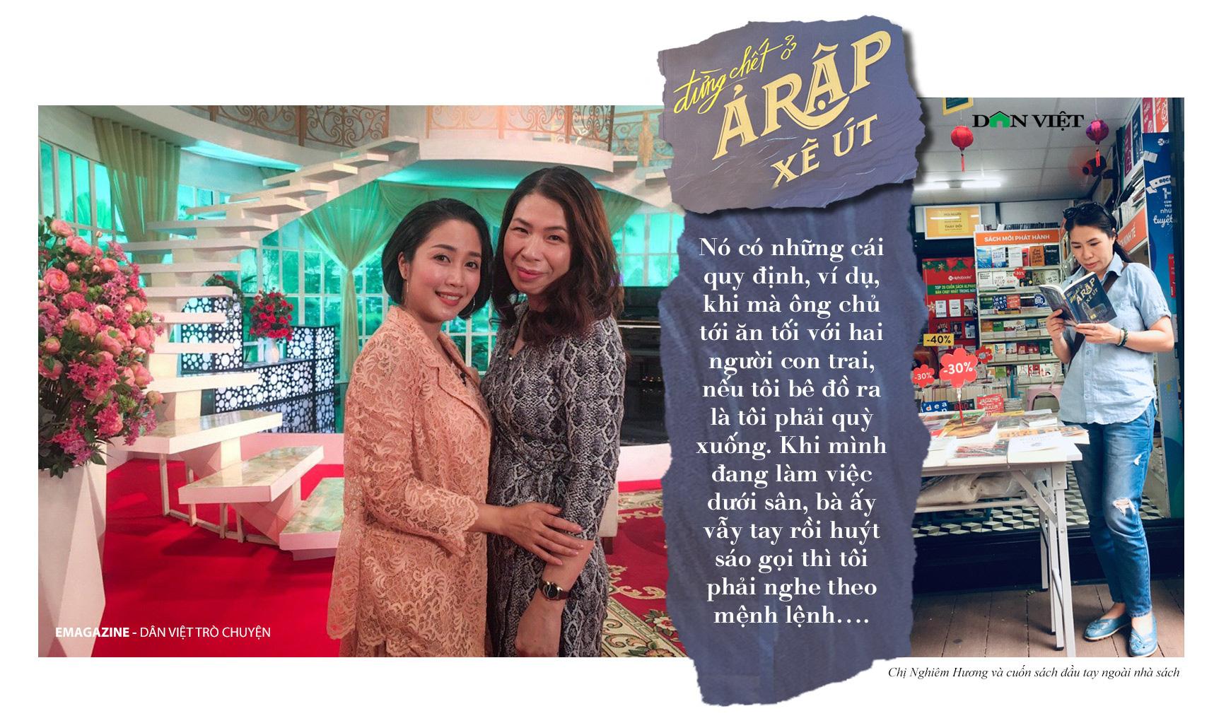 """Chị Nghiêm Hương, tác giả cuốn """"Đừng chết ở Ả Rập Xê Út"""": Già trẻ, lớn bé, xấu đẹp đều bị gạ tình hết  - Ảnh 12."""