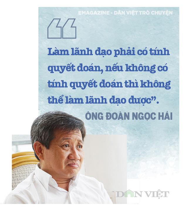 Ông Đoàn Ngọc Hải (nguyên Phó Chủ tịch UBND quận 1, TPHCM): Tôi đang đi trên một con đường rất ít người đi  - Ảnh 4.