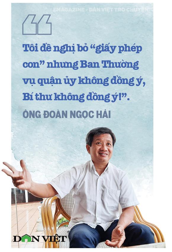 Ông Đoàn Ngọc Hải (nguyên Phó Chủ tịch UBND quận 1, TPHCM): Tôi đang đi trên một con đường rất ít người đi  - Ảnh 8.