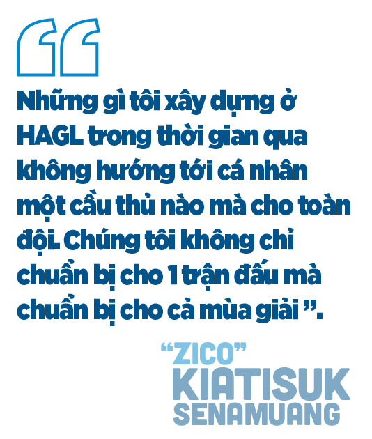 """""""Zico"""" Kiatisuk Senamuang: """"Tôi muốn cả thế giới biết đến HAGL"""" - Ảnh 6."""