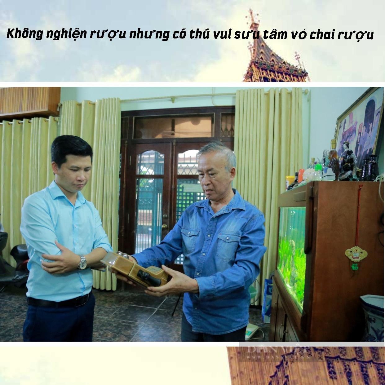 """Nhà ngoại giao dành nhiều tháng lương """"nướng"""" vào thú sưu tầm vỏ chai rượu hình thù độc nhất Việt Nam - Ảnh 2."""