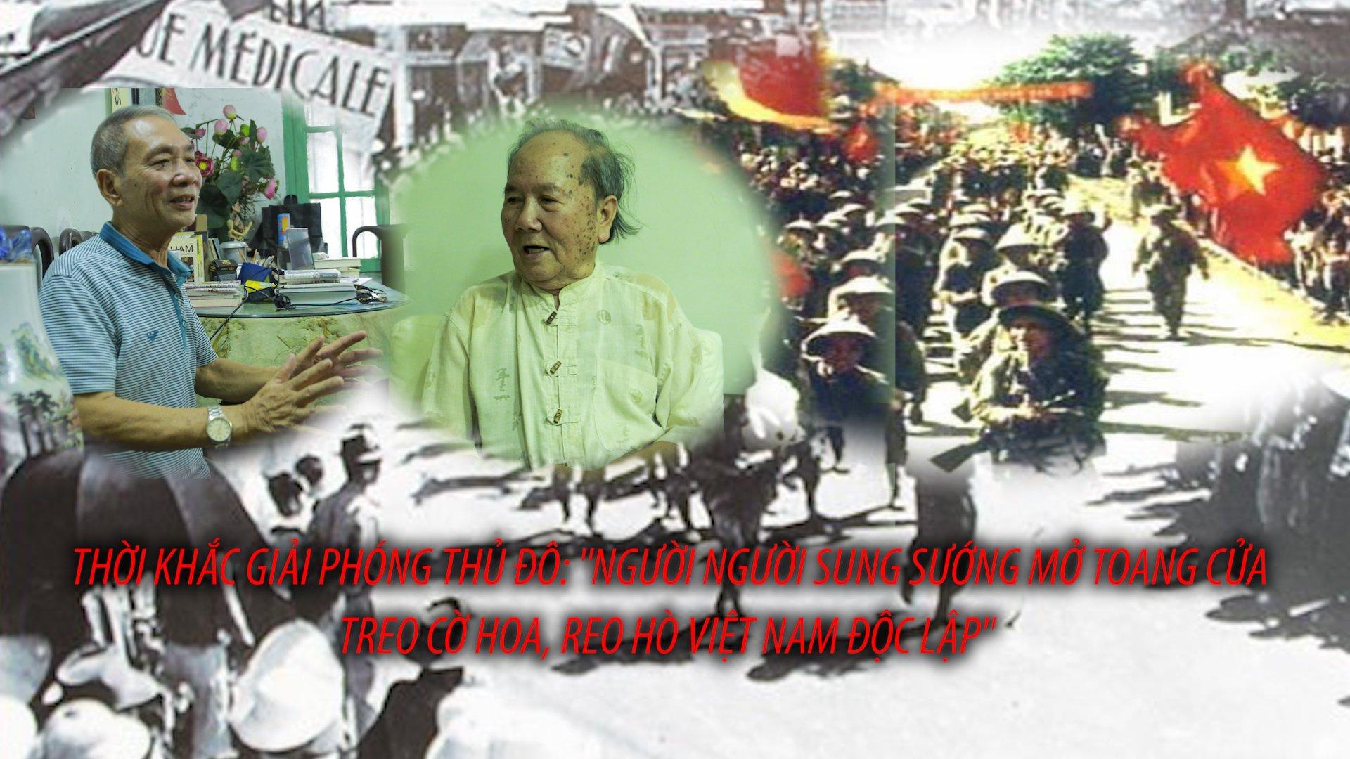 """Thời khắc Giải phóng Thủ đô: """"Người người sung sướng mở toang cửa treo cờ hoa, reo hò Việt Nam độc lập"""" - Ảnh 1."""