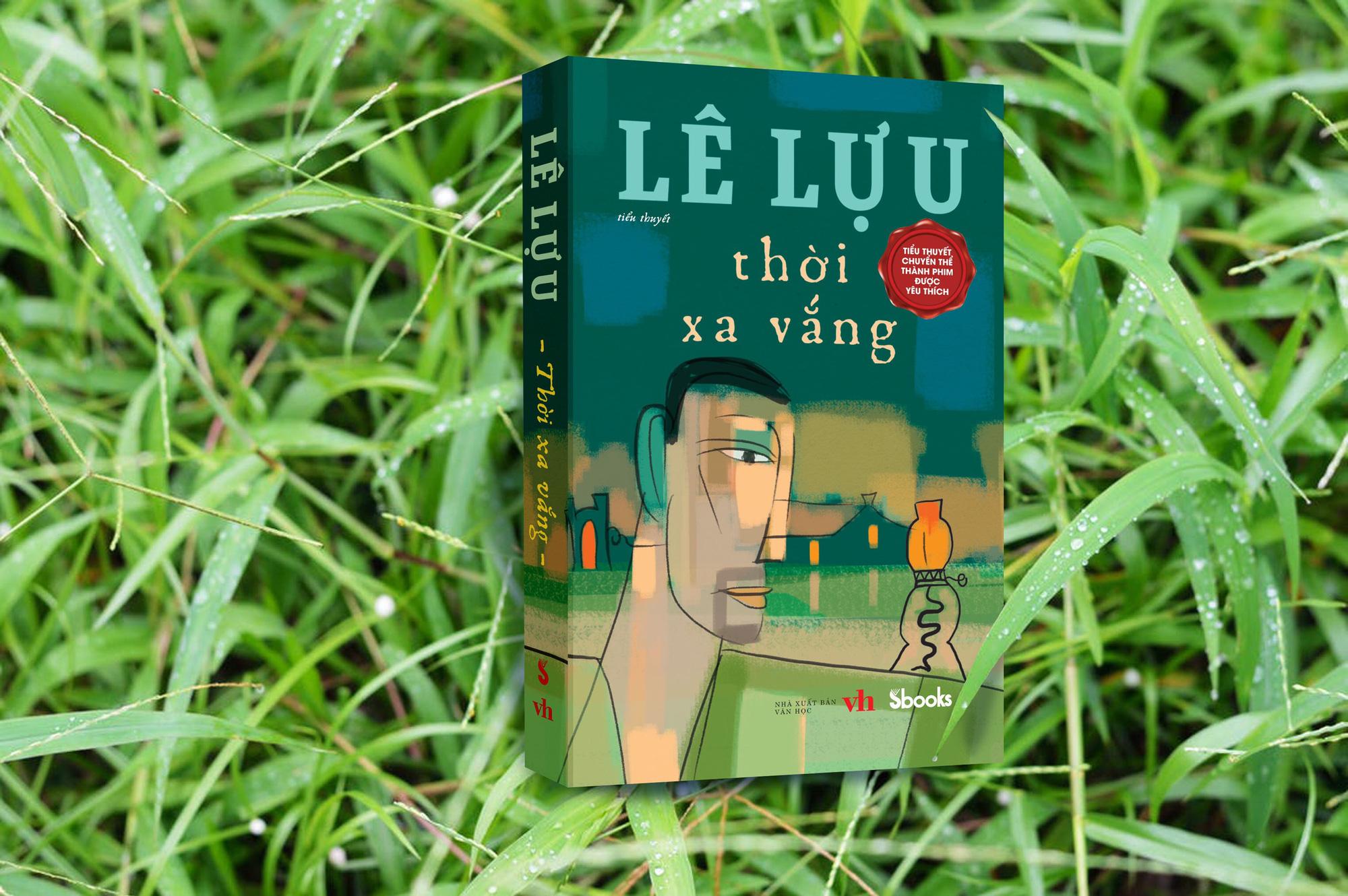 """Tái bản tiểu thuyết nổi tiếng """"Thời xa vắng"""" và """"Sóng ở đáy sông"""" của Lê Lựu - Ảnh 2."""