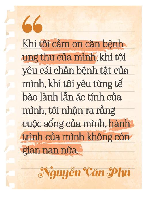 """Nguyễn Văn Phú – tác giả cuốn sách """"Bạn sinh ra để sống"""": """"Với tôi, ung thư là một món quà""""  - Ảnh 13."""
