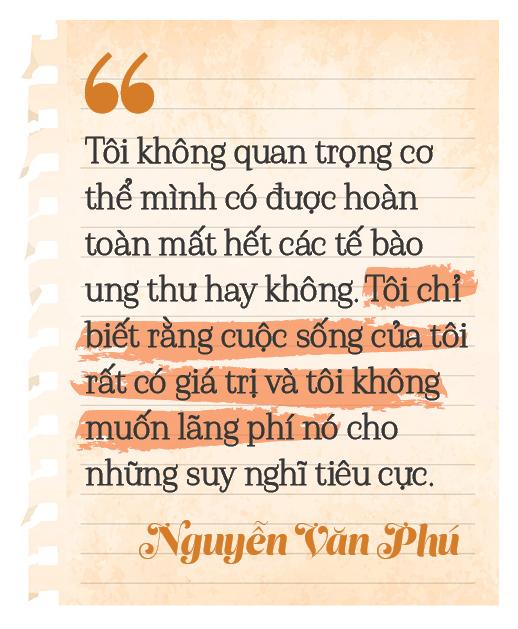 """Nguyễn Văn Phú – tác giả cuốn sách """"Bạn sinh ra để sống"""": """"Với tôi, ung thư là một món quà""""  - Ảnh 17."""