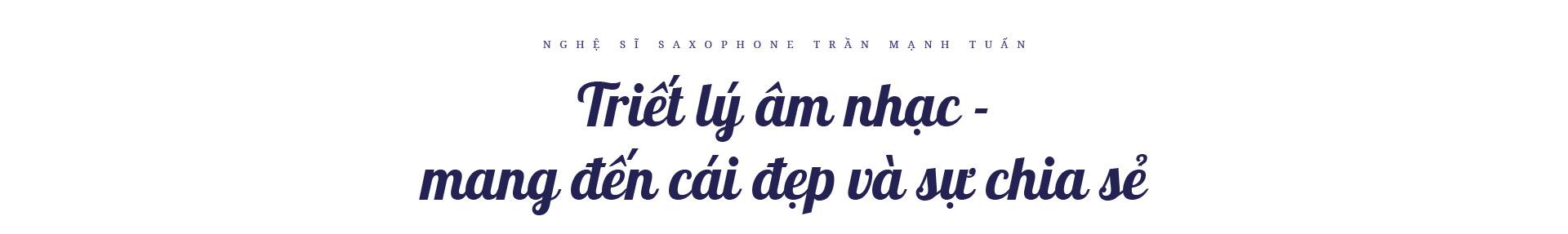 """Nghệ sĩ saxophone Trần Mạnh Tuấn: """"Diễn giữa không gian bệnh viện dã chiến là điều đặc biệt nhất trong đời"""" - Ảnh 12."""
