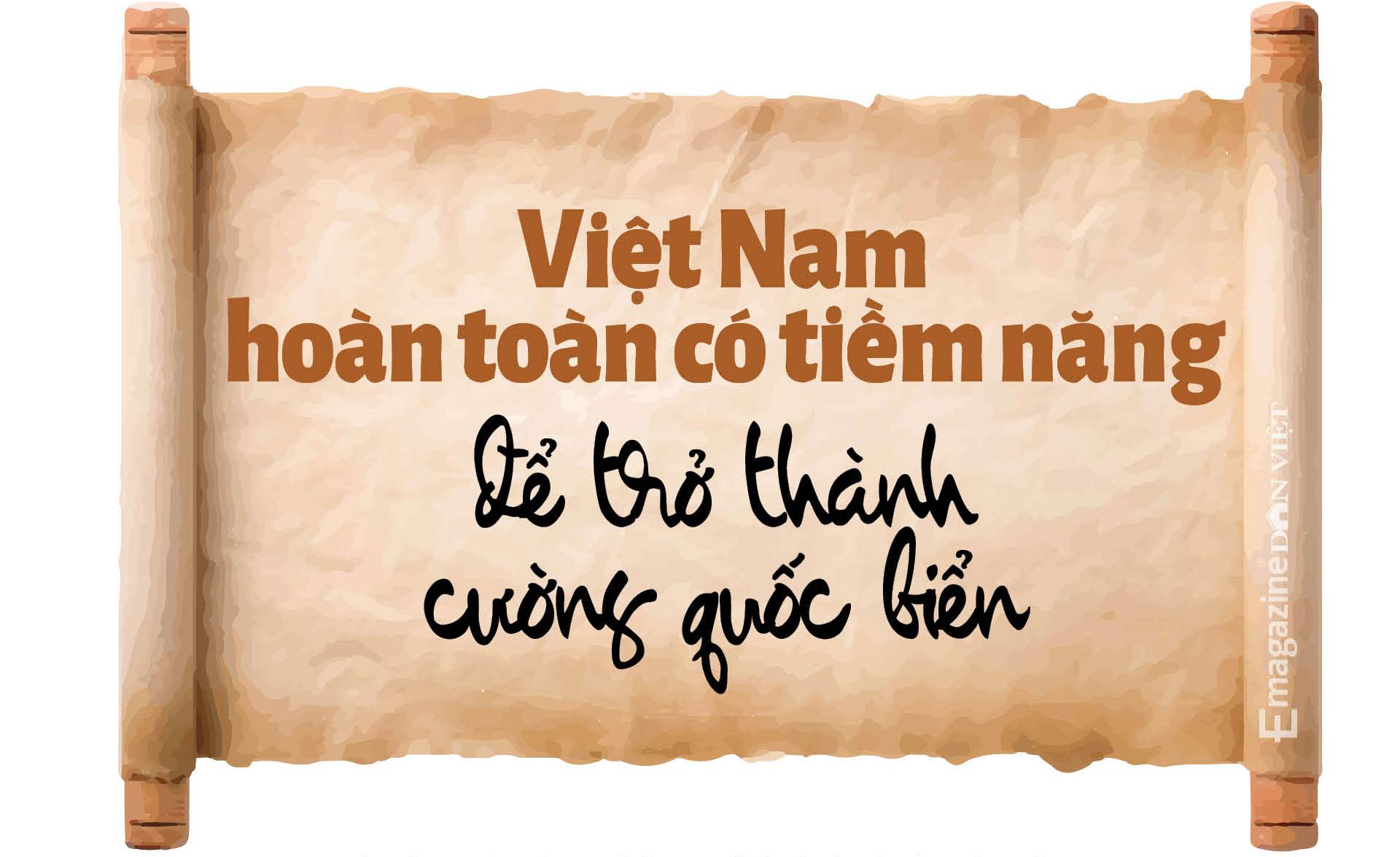 Tiến sĩ sử học Nguyễn Nhã: Muốn bảo vệ chủ quyền, không gì hay hơn là trở thành cường quốc biển  - Ảnh 9.