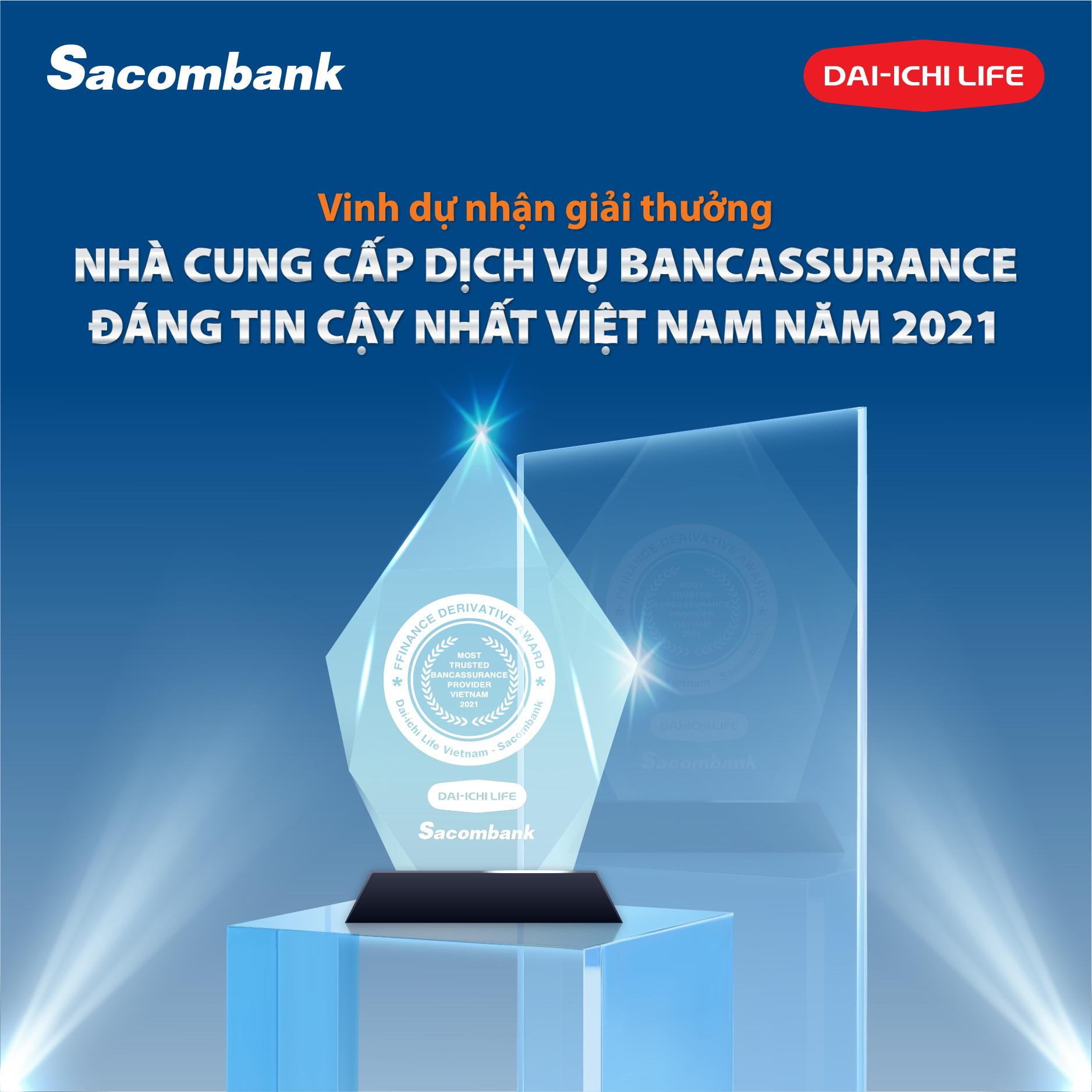 Sacombank và Dai-ichi Life Việt Nam là nhà cung cấp dịch vụ Bancassuranse đáng tin cậy nhất Việt Nam 2021  - Ảnh 1.
