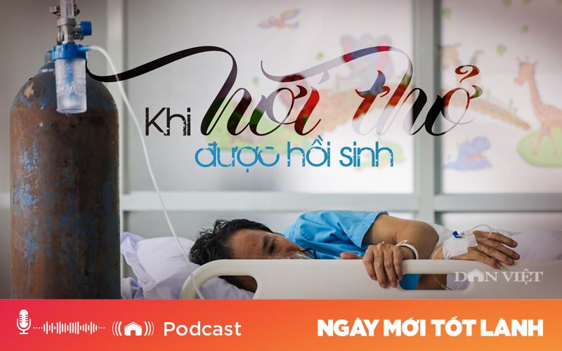 Podcast: Khi hơi thở hồi sinh  - Ảnh 1.