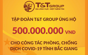 T&T Group tiếp tục hỗ trợ 1 tỷ đồng giúp Bắc Ninh, Bắc Giang chống dịch