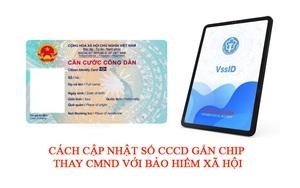 Cách cập nhật số CCCD gắn chip thay CMND với BHXH