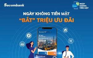 Hưởng ứng Ngày không tiền mặt 2021, Sacombank tung loạt ưu đãi hấp dẫn