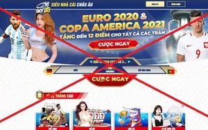 """Vấn nạn cá cược bóng đá online mùa EURO: """"Ma trận"""" tinh vi"""