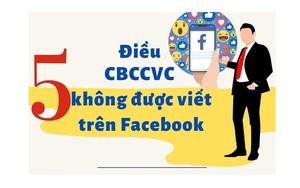 5 điều cán bộ, công chức, viên chức không được viết trên facebook