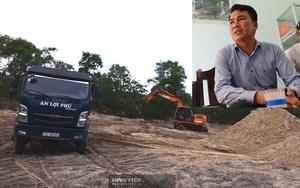 Anh ruột chủ tịch xã khai thác đất cát trái phép, xâm phạm đất rừng phòng hộ: Vi phạm đã rõ, vẫn chưa xử phạt