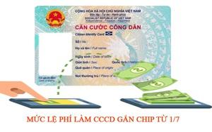 Mức lệ phí làm CCCD gắn chip từ 1/7 (theo quy định mới nhất)