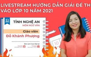 [TRỰC TIẾP] Hướng dẫn giải đề thi vào lớp 10 năm 2020 - tỉnh Nghệ An, môn Ngữ Văn