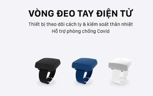 """Bất ngờ mẫu vòng tay quản lý người cách ly COVID-19 """"Make in Vietnam"""""""