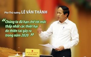 Phó Thủ tướng Lê Văn Thành: Chúng ta đã hạn chế tới mức thấp nhất các thiệt hại do thiên tai gây ra