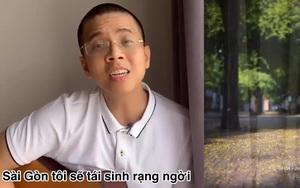 Ca khúc động viên Sài Gòn vượt qua dịch bệnh của thầy giáo 9X gây sốt mạng