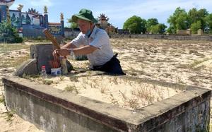 Quảng Bình: Hành trình tìm phần mộ của thủ lĩnh phong trào Cần Vương được cầm ấn tín của vua Hàm Nghi
