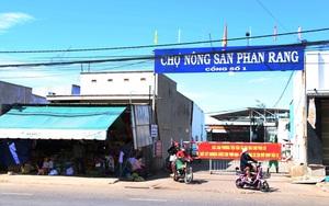 Ninh Thuận: Tạm dừng hoạt động chợ đầu mối nông sản lớn nhất tỉnh để phòng chống dịch Covid-19