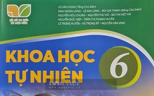 """Vụ SGK Khoa học Tự nhiên lớp 6 có """"sạn"""": NXB Giáo dục Việt Nam nói gì?"""
