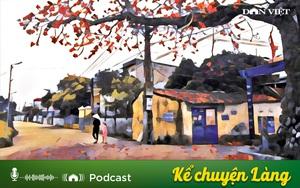 Kể chuyện Podcast: Giấc mơ làng và bát cơm mắm cáy