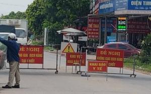 Thái Nguyên: Người dân ý kiến chốt kiểm soát Covid-19 chưa hợp lý, huyện Phú Bình vẫn giữ nguyên vị trí