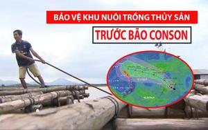 """Nguyên tắc """"vàng"""" nào bảo vệ khu nuôi trồng thủy sản trước khi bão Conson đổ bộ?"""