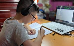 Sau 1 tuần học online: Phụ huynh và giáo viên đánh giá thế nào?