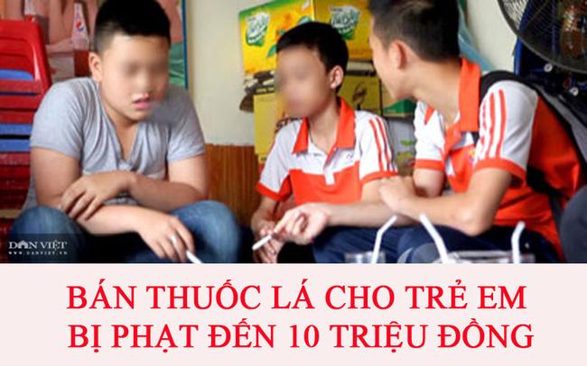 Từ 15/11, bán thuốc lá cho người chưa đủ 18 tuổi bị phạt đến 10 triệu đồng - Ảnh 1.