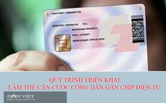 Quy trình triển khai làm thẻ căn cước công dân gắn chíp điện tử thế nào? - Ảnh 1.