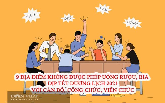 9 địa điểm cán bộ, công chức, viên chức không được uống rượu, bia dịp tết Dương lịch 2021 - Ảnh 2.