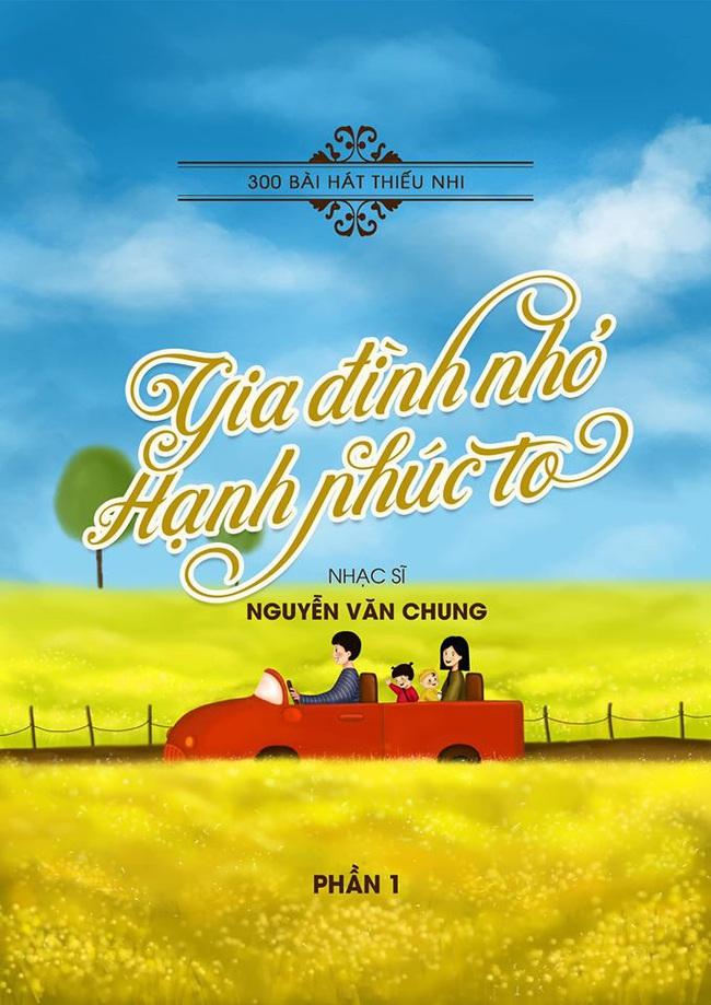 """Nhạc sĩ Nguyễn Văn Chung lập kỷ lục sáng tác 300 bài hát thiếu nhi sau""""Nhật ký của mẹ"""" nổi tiếng thế giới - Ảnh 5."""