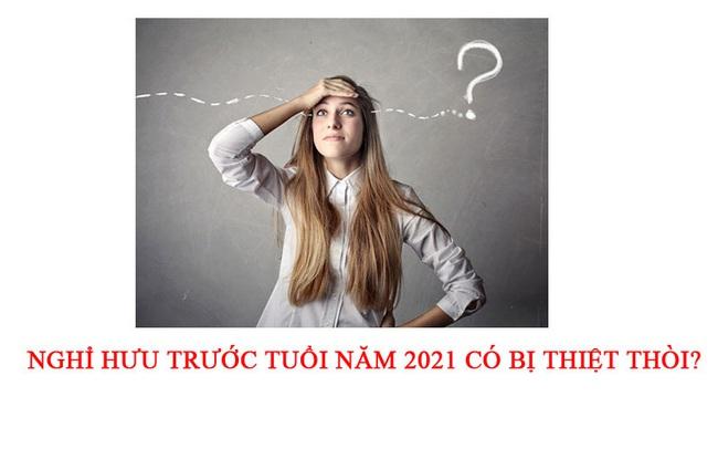 nghi-huu-truoc-tuoi-nam-2021-co-bi-thiet-thoi